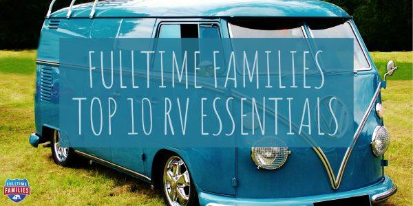 Fulltime Families Top 10 RV Essentials