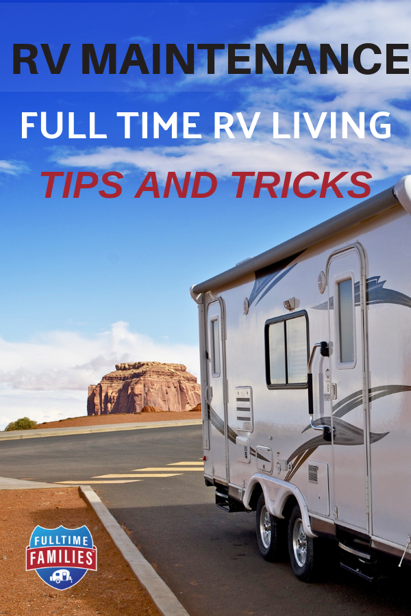 RV Maintenance from full-time RV living families