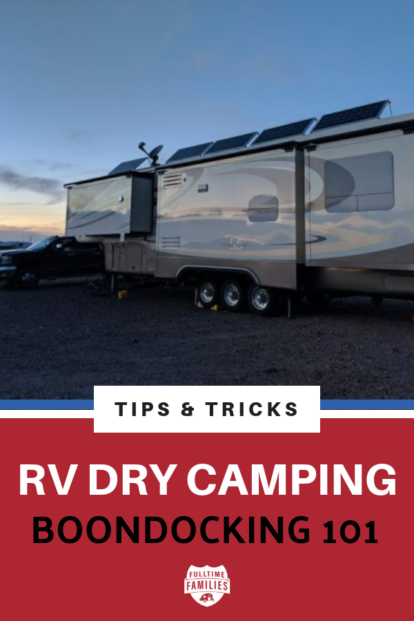 Boondocking 101 and Dry Camping