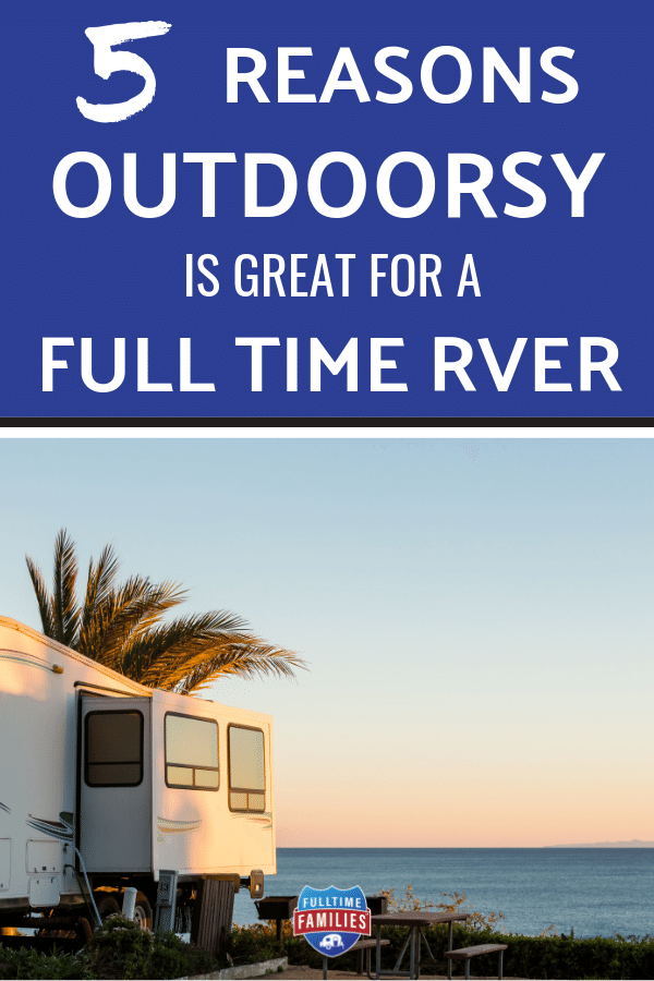 Outdoorsy is great for full-time RVers
